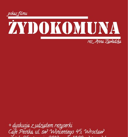 """Żydokomuna"" movie and discussion with film director"